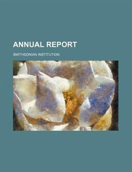 Book Annual Report by Smithsonian Institution