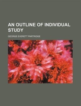 Book An outline of individual study by George Everett Partridge