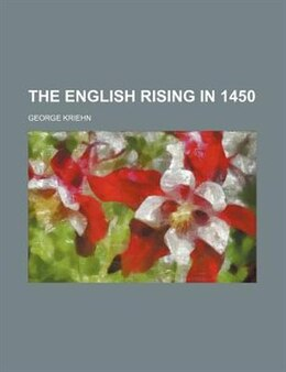 Book The English Rising In 1450 by George Kriehn