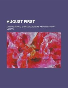 Book August first by Mary Raymond Shipman Andrews