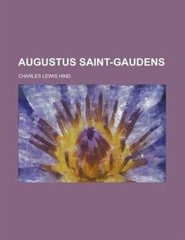 Book Augustus Saint-Gaudens by Charles Lewis Hind
