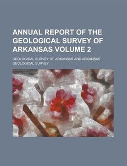 Book Annual Report Of The Geological Survey Of Arkansas Volume 2 by Geological Survey of Arkansas