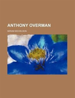 Book Anthony Overman by Miriam Michelson
