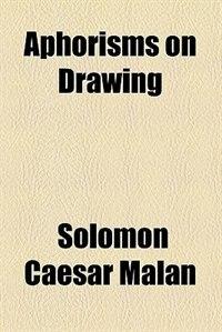 Book Aphorisms on Drawing by Solomon Caesar Malan