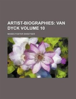 Book Artist-biographies: Van Dyck by Moses Foster Sweetser