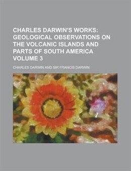 Book Charles Darwin's Works Volume 3 by Frederick William Thomas