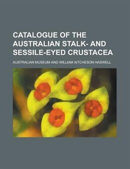 Book Catalogue of the Australian stalk- and sessile-eyed Crustacea by Australian Museum