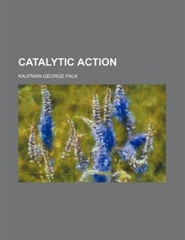 Book Catalytic action by Kaufman George Falk
