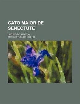 Book Cato maior de senectute (1897) by Marcus Tullius Cicero