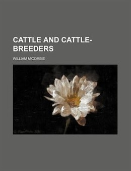 Book Cattle and cattle-breeders by William M'Combie