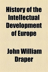 Book History of the Intellectual Development of Europe (1874) by John William Draper