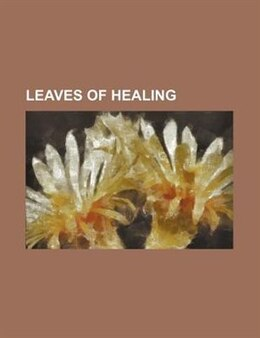 Book Leaves of Healing by Books Group