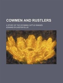 Book Cowmen and rustlers by Edward Sylvester Ellis