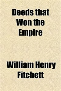 Book Deeds that Won the Empire by William Henry Fitchett