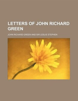 Book Letters Of John Richard Green by John Richard Green