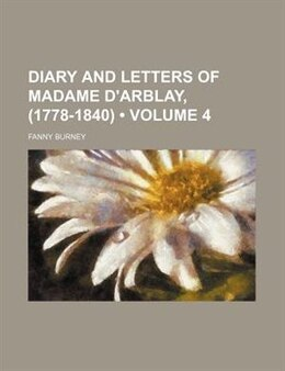 Book Diary And Letters Of Madame D'arblay, (1778-1840) (volume 4) by Fanny Burney