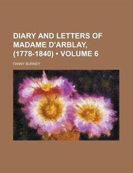 Book Diary And Letters Of Madame D'arblay, (1778-1840) (volume 6) by Fanny Burney