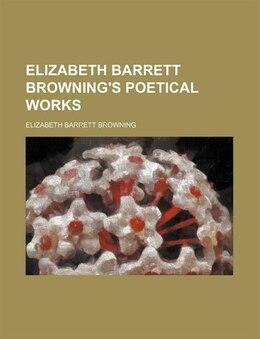 Book Elizabeth Barrett Browning's poetical works (1866) by Elizabeth Barrett Browning