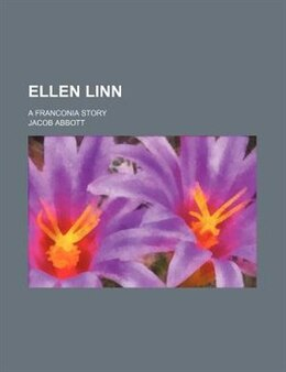 Book Ellen Linn; A Franconia Story by Jacob Abbott