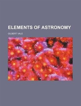 Book Elements of astronomy by Gilbert Vale