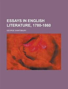 Book Essays In English Literature, 1780-1860 by George Saintsbury