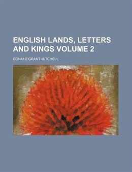 Book English Lands, Letters And Kings Volume 2 by Donald Grant Mitchell