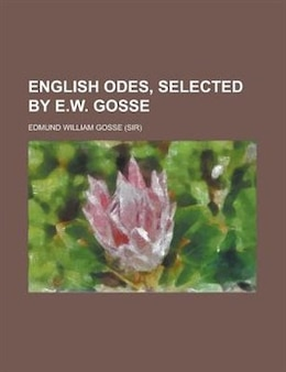 Book English Odes, Selected By E.w. Gosse by Edmund Gosse