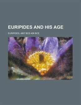 Book Euripides and his age by Gilbert Murray