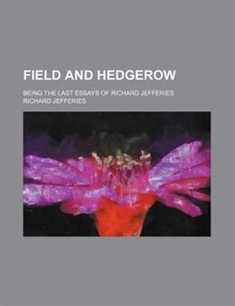 Book Field and Hedgerow by Richard Jefferies