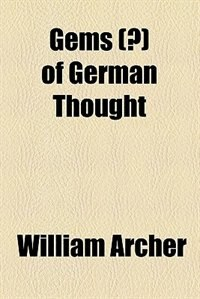 Book Gems (?) of German thought by William Archer