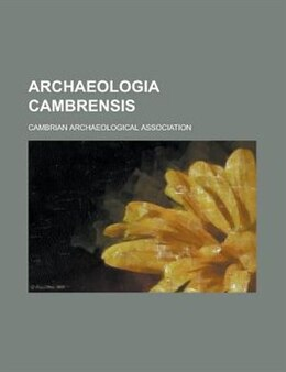 Book Archaeologia cambrensis by Cambrian Association