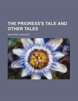 Book The Prioress's Tale And Other Tales by Geoffrey Chaucer