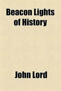 Book Beacon Lights of History: Great women by John Lord