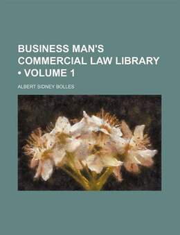 Book Business Man's Commercial Law Library (volume 1) by Albert Sidney Bolles