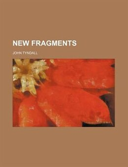 Book New fragments by John Tyndall