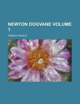 Book Newton Dogvane Volume 1 by Francis Francis