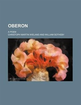 Book Oberon (volume 2); A Poem by Christoph Martin Wieland