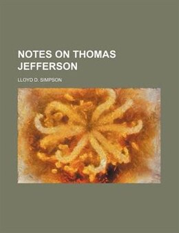Book Notes on Thomas Jefferson by Lloyd D. Simpson