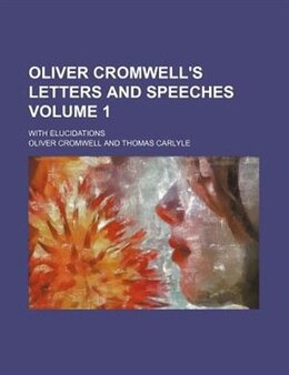 Book Oliver Cromwell's letters and speeches (1899) by Oliver Cromwell