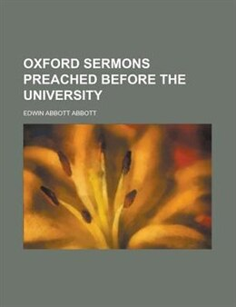 Book Oxford Sermons Preached Before the University by Edwin Abbott Abbott
