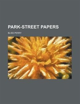 Book Park-street Papers by Bliss Perry