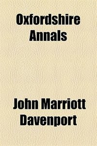 Book Oxfordshire Annals (1869) by John Marriott Davenport