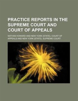 Book Practice Reports In The Supreme Court And Court Of Appeals (volume 33) by Nathan Howard