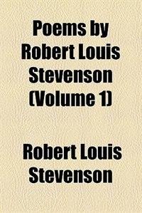 Book Poems by Robert Louis Stevenson (Volume 1) by Robert Louis Stevenson