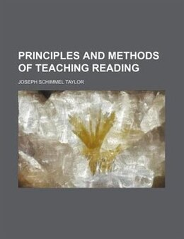 Book Principles and Methods of Teaching Reading by Joseph Schimmel Taylor