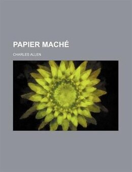 Book Papier Machã© by Charles Allen