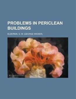 Book Problems in Periclean buildings by G. W. Elderkin