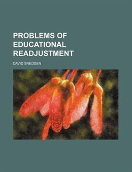 Book Problems Of Educational Readjustment by David Snedden