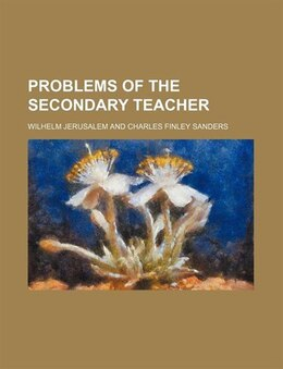 Book Problems of the secondary teacher by Wilhelm Jerusalem