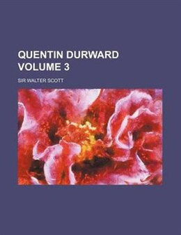 Book Quentin Durward Volume 3 by Walter Scott